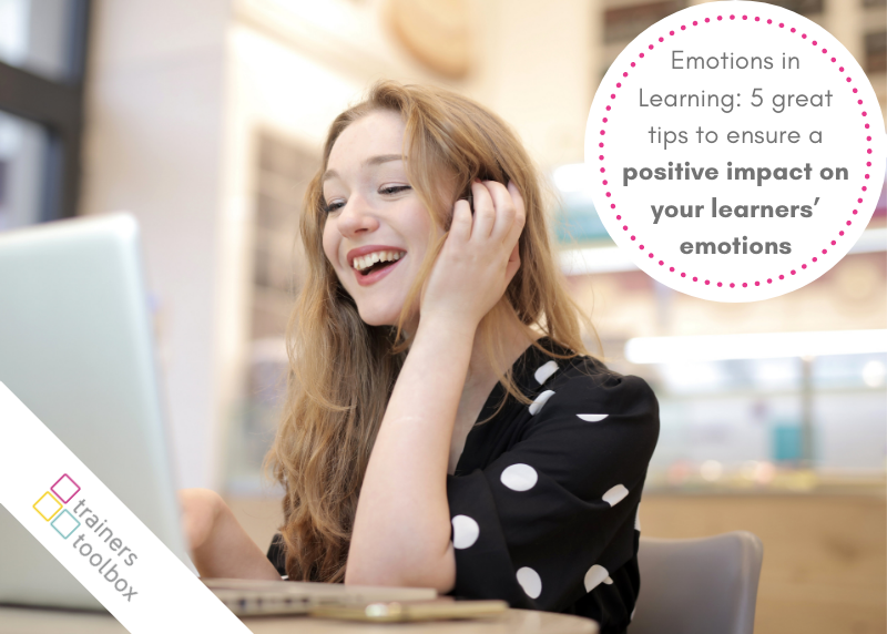 Emotions in Learning: 5 great tips to ensure a positive impact on your learners' emotions